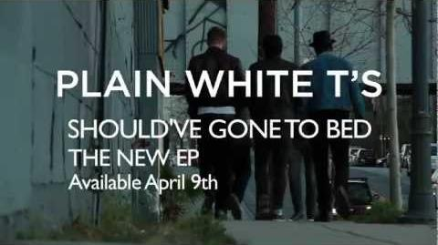 Plain_White_T's_-_Should've_Gone_To_Bed_-_New_EP_Available_April_9th,_2013_on_iTunes