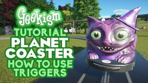 How To Use Triggers - Planet Coaster