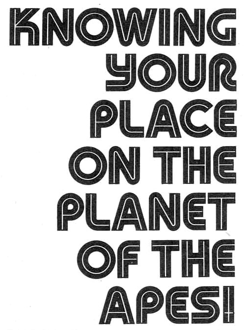 Knowing your place on the Planet of the Apes