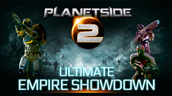 Yaviey/PlanetSide 2 Ultimate Empire Showdown is Today!