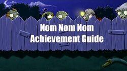 """""""Nom Nom Nom"""" achievement"""