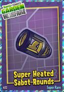 Super Heated Sabot Rounds