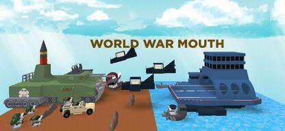 IMAGE32 - WORLD WAR MOUTH.JPG