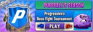 Puffball's Purple Season - Progressive's BOSS FIGHT Tournament