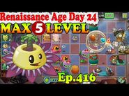 Plants vs. Zombies 2 (China) - Passionflower level 5 - Renaissance Age Day 24 (Ep