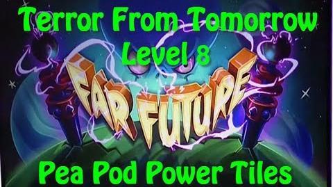 Terror From Tomorrow Level 8 Pea Pod Power Tiles Plants vs Zombies 2 Endless