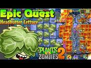 Plants vs. Zombies 2 - Headbutter Lettuce - Full Epic Quest (Ep