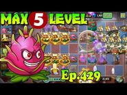 Plants vs. Zombies 2 (China) - Pitaya (Dragonfruit) MAX level 5 (Ep