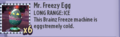 Mr Freezy Egg Description