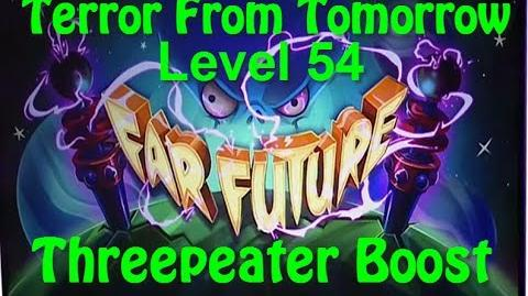 Terror From Tomorrow Level 54 Threepeater Boost Super Torch wood Plants vs Zombies 2 Endless