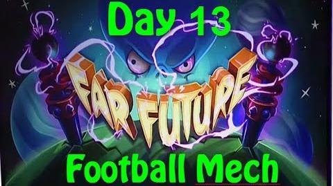 Far Future Day 13 - Football Mech - Plants vs Zombies 2
