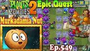 Plants vs. Zombies 2 - Murkadamia Nut - Full Epic Quest (Ep