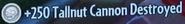Tallnut Cannon Destroyed