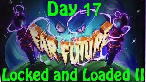 Far Future Day 17 - Locked and Loaded II - Plants vs Zombies 2-0