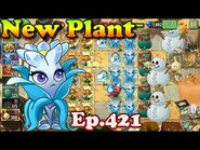 Plants vs. Zombies 2 (Chinese version) - New Plant Frostbloom Queen (Ep