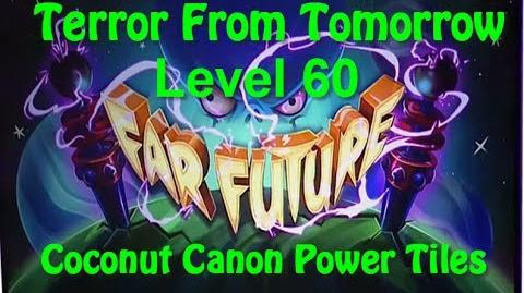 Terror From Tomorrow Level 60 Coconut Canon Power Tiles Boost Plants vs Zombies 2 Endless