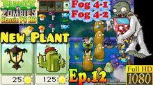 Plants vs. Zombies - New Plantern Cactus - Fog 4-1 - Fog 4-2 - Classic PC HD (Ep