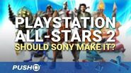 PlayStation All-Stars Battle Royale 2 Should Sony Make a Sequel? PS4 Talking Point