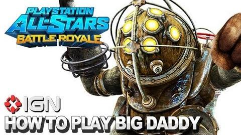 How to Use Big Daddy in PlayStation All-Stars Battle Royale