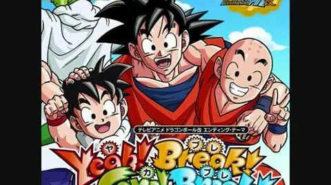 Dragon Ball Kai Yeah Break Care Break Full Version WITH LYRICS