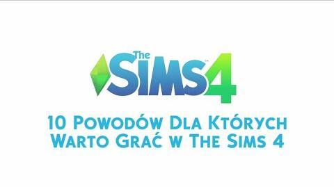 10 powodów dla których warto grać w The Sims 4
