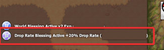 """a screenshot of the text """"Drop Rate Blessing Active +20% Drop Rate"""""""