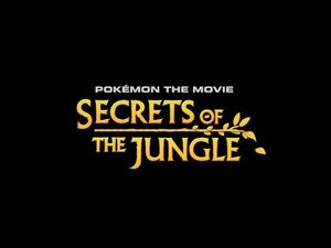 Pokémon the Movie- Secrets of the Jungle - First Look