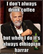 I-dont-always-drink-coffee-but-when-i-do-its-always-ethiopian-harrar