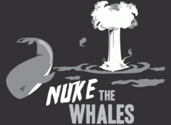 Nuke the Whales.png