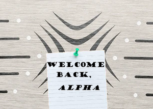 Welcome back alpha.png