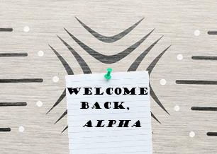 Welcome Back Alpha