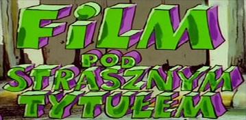 Film pod strasznym tytułem