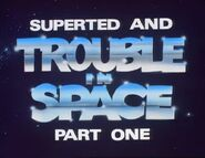 SuperTed and Trouble in Space Part One (1984) Title Card