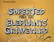 SuperTed and the Elephant's Graveyard (1983) Title Card