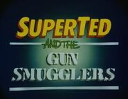 SuperTed and the Gun Smugglers (1984) Title Card