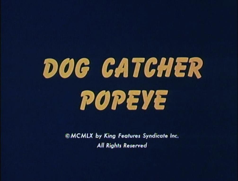 Dog Catcher Popeye