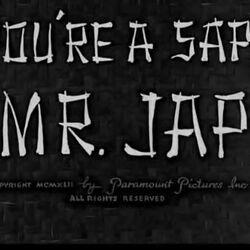 You're a Sap, Mr. Jap