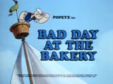 Bad Day at the Bakery