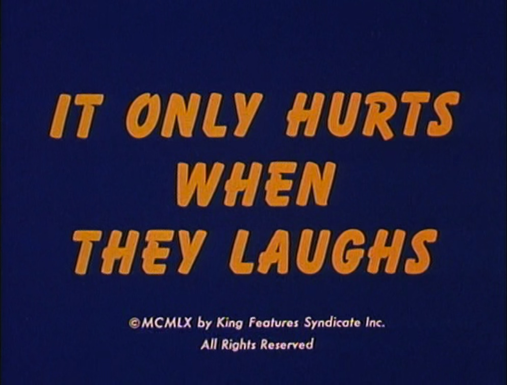 It Only Hurts When They Laughs