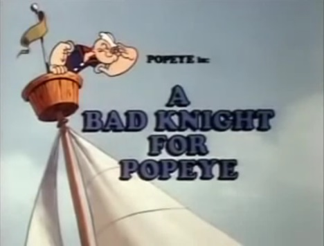 A Bad Knight for Popeye