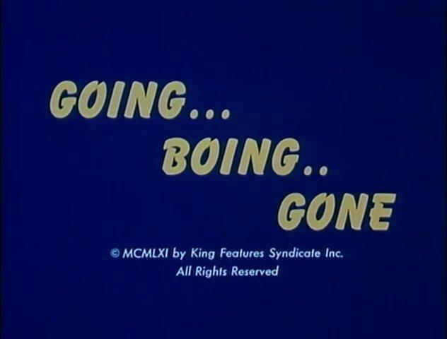 Going... Boing.. Gone