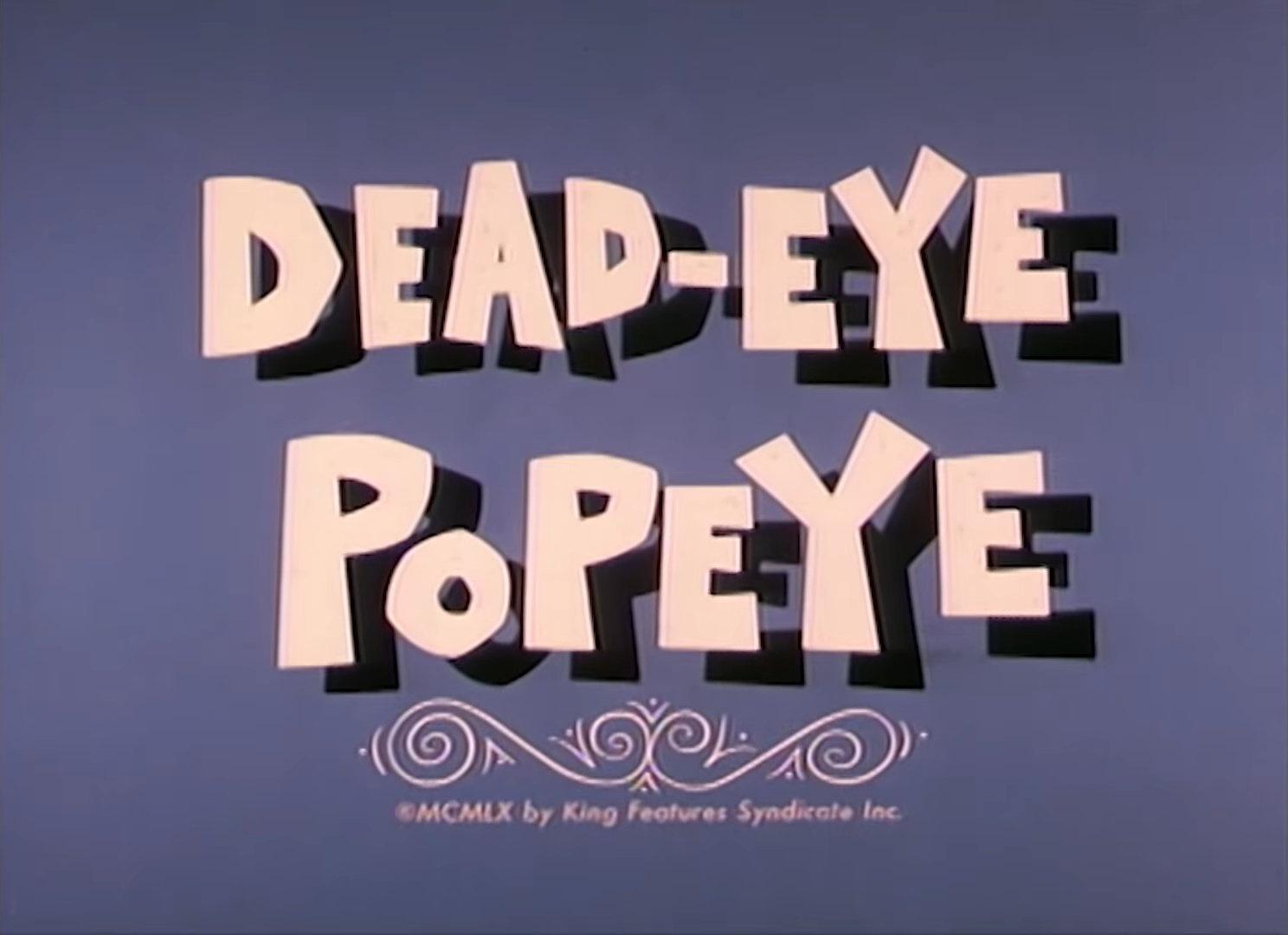 Dead-Eye Popeye