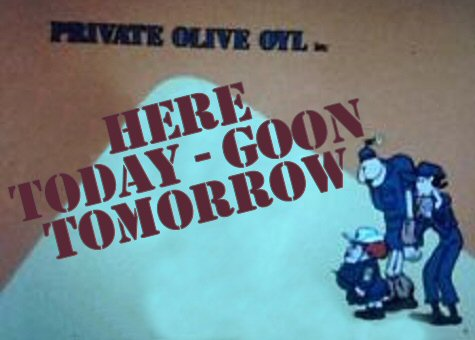 Here Today - Goon Tomorrow