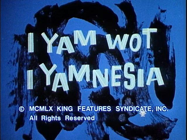 I Yam Wot I Yamnesia