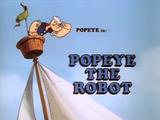 Popeye the Robot