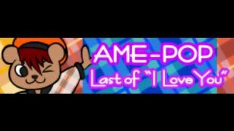 """AME-POP_「Last_of_""""I_Love_You""""」"""