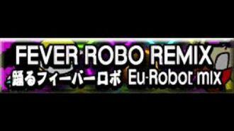 FEVER_ROBO_REMIX_「踊るフィーバーロボ_Eu-Robot_mix」