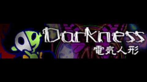 DARKNESS_「電波の暮らし_~_電気人形_Remix」