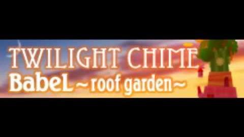 TWILIGHT_CHIME_「BabeL_~roof_garden~」