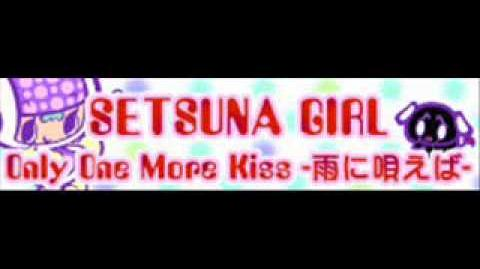 SETSUNA_GIRL_「Only_One_More_Kiss_-雨に唄えば-」